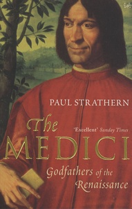 Paul Strathern - The Medici - Godfathers of the Renaissance.