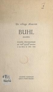 Paul Stroh et Jean Delteil - Un village Alsacien : Buhl (Bas-Rhin) - Enquête démographique par Paul Stroh, instituteur et ses élèves de 1953-1954.