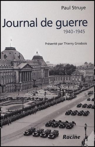 Paul Struye - Journal de guerre - 1940-1945.
