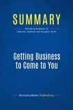 Paul et Sarah Edwards and Laura C. Douglas - Summary: Getting Business To Come To You.