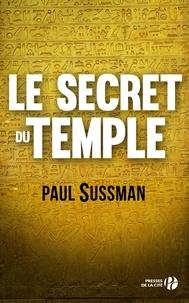 Paul Sussman et Jacques Martinache - Le secret du Temple.