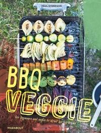 Paul Svensson - BBQ Veggie - Les légumes ont enfin le droit au barbecue !.