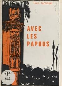 Paul Taphanel et André Blache - Avec les Papous.