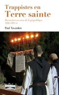 Trappistes en Terre sainte - Des moines au coeur de la géopolitique Tome 2, 1946-1991.pdf
