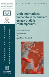 Paul Tavernier et Jean-Marie Henckaerts - Droit international coutumier - Enjeux et défis contemporains.