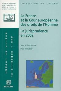 Paul Tavernier et  Collectif - La France et la Cour européenne des droits de l'homme - La jurisprudence en 2004.