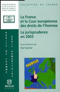 Paul Tavernier - La France et la Cour européenne des droits de l'Homme - La jurisprudence en 2003.