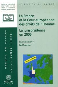 La France et la Cour européenne des droits de lhomme - La jurisprudence en 2005 : Présentation, commentaires et débats.pdf