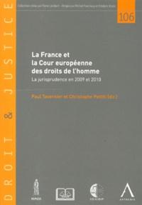 Paul Tavernier et Christophe Pettiti - La France et la Cour européenne des droits de l'homme - La jurisprudence en 2009 et 2010.