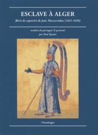 Paul Teyssier - Esclave à Alger - Récit de captivité de Joao Mascarenhas (1921-1626).