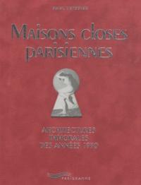 Paul Teyssier - Maisons closes parisiennes - Architectures immorales des années 30.