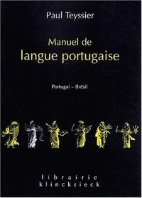 Paul Teyssier - Manuel de langue portugaise - Portugal-Brésil.