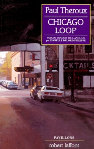 Paul Theroux - Chicago loop.
