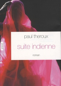 Paul Theroux - Suite indienne.