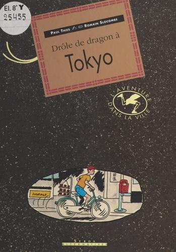 Paul Thiès - Drôle de dragon à Tokyo.