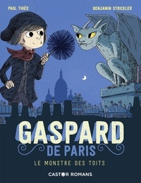 Paul Thiès et Benjamin Strickler - Gaspard de Paris Tome 1 : Le monstre des toits.