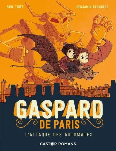 Paul Thiès et Benjamin Strickler - Gaspard de Paris Tome 2 : L'attaque des automates.
