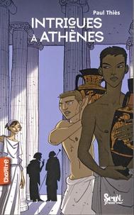 Paul Thiès - Intrigues à Athènes.