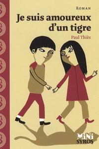 Paul Thiès - Je suis amoureux d'un tigre.