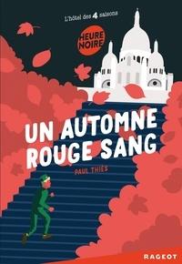 Paul Thiès - L'hôtel des 4 saisons  : Un automne rouge sang.