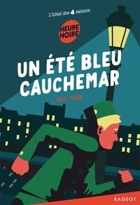 Paul Thiès - L'hôtel des 4 saisons  : Un été bleu cauchemar.