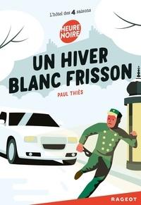 Paul Thiès - L'hôtel des 4 saisons  : Un hiver blanc frisson.