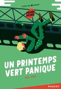 Paul Thiès - L'hôtel des 4 saisons  : Un printemps vert panique.
