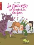 Paul Thiès - La princesse qui domptait les dragons.