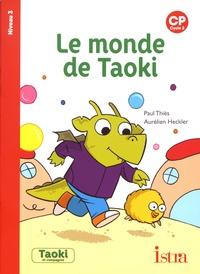 Paul Thiès et Aurélien Heckler - Le monde de Taoki - CP Niveau 3.