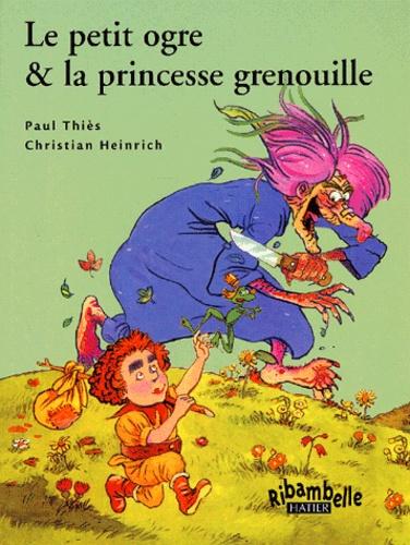 Paul Thiès et Christian Heinrich - Le petit ogre & la princesse grenouille - CP série verte.
