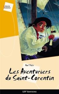 Paul Thiès - Les aventuriers du Saint-Corentin.