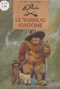 Paul Thiès et Michel Backès - Les pirates  : Le vaisseau fantôme.