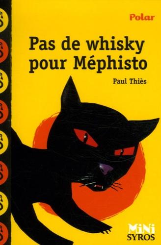 Paul Thiès - Pas de whisky pour Mephisto.