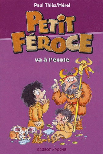 Paul Thiès et  Mérel - Petit Féroce va à l'école.