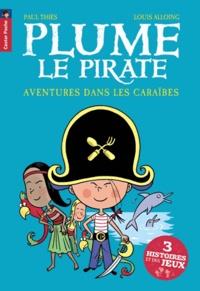 Paul Thiès et Louis Alloing - Plume le pirate  : Aventures dans les Caraïbes.