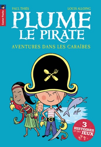 Plume le pirate Aventures dans les Caraïbes - Paul Thiès,Louis Alloing