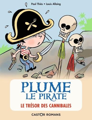 Paul Thiès et Louis Alloing - Plume le pirate  : Le trésor des cannibales.