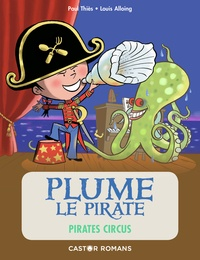 Paul Thiès et Louis Alloing - Plume le pirate  : Pirates circus.