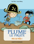 Paul Thiès et Louis Alloing - Plume le pirate  : Pris au piège !.