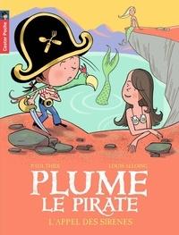Paul Thiès et Louis Alloing - Plume le pirate Tome 11 : L'appel des sirènes.