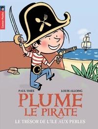 Paul Thiès et Louis Alloing - Plume le pirate Tome 2 : Le trésor de l'île aux Perles.