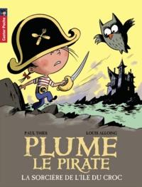 Paul Thiès et Louis Alloing - Plume le pirate Tome 3 : La sorcière de l'ile du croc.