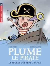 Paul Thiès et Louis Alloing - Plume le pirate Tome 3 : Le secret des Sept-Crânes.