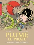 Paul Thiès et Louis Alloing - Plume le pirate Tome 5 : L'attaque des carnivores.