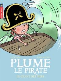 Paul Thiès et Louis Alloing - Plume le pirate Tome 6 : Le Géant des mers.