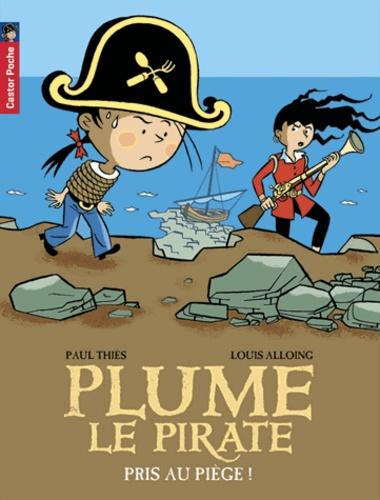Paul Thiès et Louis Alloing - Pris au piège !.