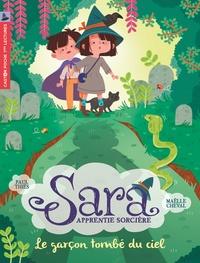 Paul Thiès et Maëlle Cheval - Sara apprentie sorcière Tome 1 : Le garçon tombé du ciel.