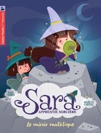 Paul Thiès et Maëlle Cheval - Sara apprentie sorcière Tome 6 : Le miroir maléfique.