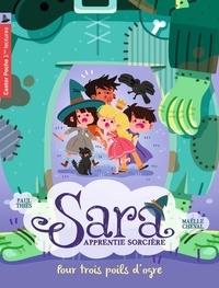Paul Thiès et Maëlle Cheval - Sara apprentie sorcière Tome 7 : Pour trois poils d'ogre.