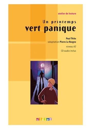 Paul Thiès - Un printemps vert panique - Niveau A2; Texte origonal abrégé. 1 CD audio
